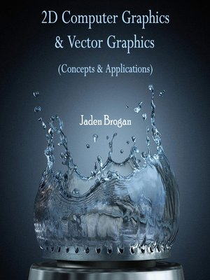 cover image of 2D Computer Graphics & Vector Graphics