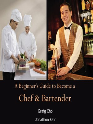cover image of A Beginner's Guide to Become a Chef & Bartender