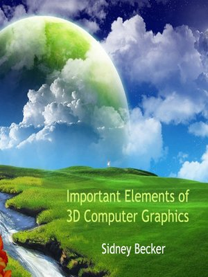 cover image of Important Elements of 3D Computer Graphics