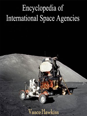 cover image of Encyclopedia of International Space Agencies
