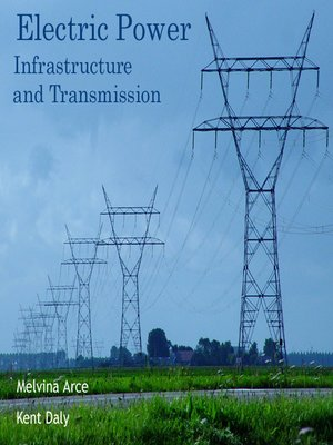 cover image of Electric Power Infrastructure and Transmission