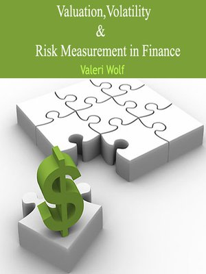cover image of Valuation, Volatility and Risk Measurement in Finance