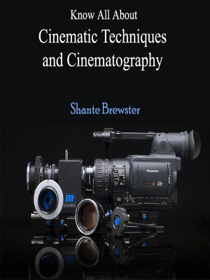 cover image of Know All About Cinematic Techniques and Cinematography