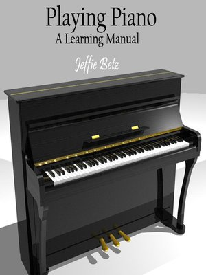 cover image of Playing Piano - A Learning Manual