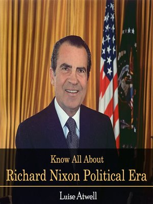 cover image of Know All About Richard Nixon Political Era