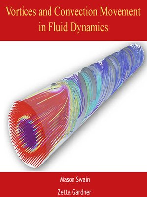 cover image of Vortices and Convection Movement in Fluid Dynamics