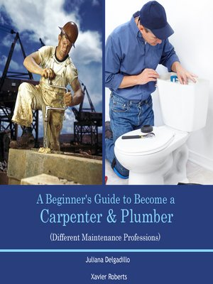 cover image of A Beginner's Guide to Become a Carpenter & Plumber