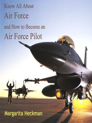 cover image of Know All About Air Force and How to Become an Air Force Pilot