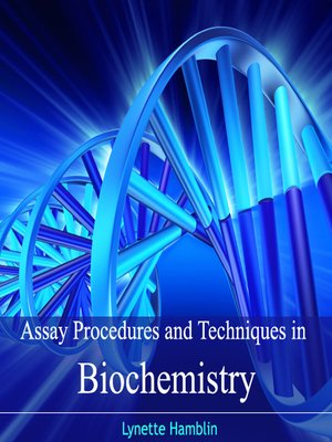 cover image of Assay Procedures and Techniques in Biochemistry