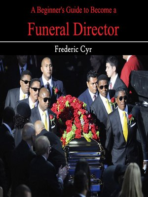 cover image of A Beginner's Guide to Become a Funeral Director