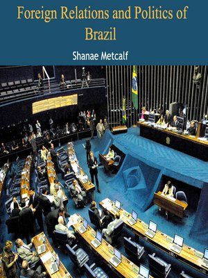 cover image of Foreign Relations and Politics of Brazil