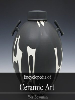 cover image of Encyclopedia of Ceramic Art