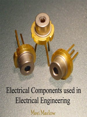 cover image of Electrical Components used in Electrical Engineering
