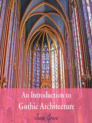 cover image of An Introduction to Gothic Architecture