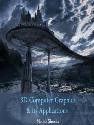 cover image of 3D Computer Graphics & Its Applications