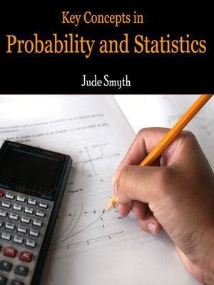 cover image of Key Concepts in Probability and Statistics