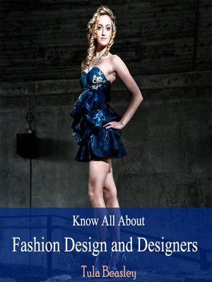 cover image of Know All About Fashion Design and Designers
