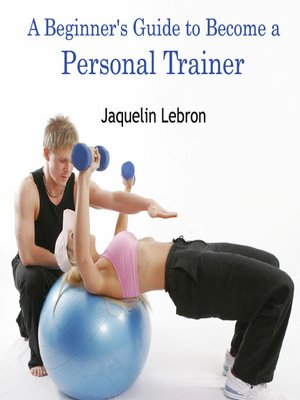 cover image of A Beginner's Guide to Become a Personal Trainer