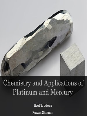cover image of Chemistry and Applications of Platinum and Mercury