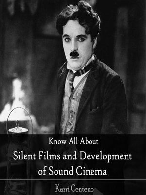 cover image of Know All About Silent Films and Development of Sound Cinema