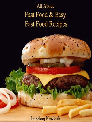 cover image of All About Fast Food & Easy Fast Food Recipes