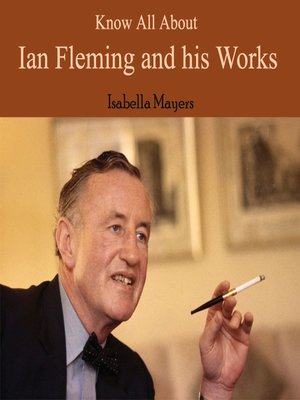 cover image of Know All About Ian Fleming and his Works
