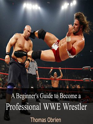 cover image of A Beginner's Guide to Become a Professional WWE Wrestler