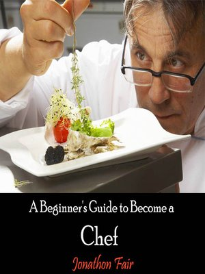 cover image of A Beginner's Guide to Become a Chef