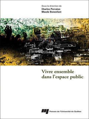 cover image of Vivre ensemble dans l'espace public