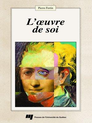 cover image of L' œuvre de soi