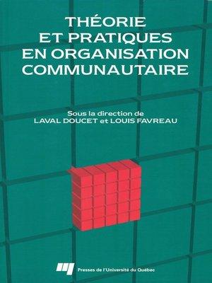 cover image of Théorie et pratiques en organisation communautaire