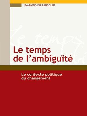 cover image of Le temps de l'ambiguïté