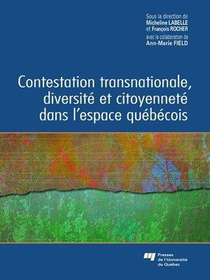cover image of Contestation transnationale, diversité et citoyenneté dans l'espace québécois