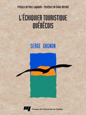 cover image of L' échiquier touristique québécois