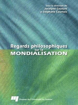 cover image of Regards philosophiques sur la mondialisation