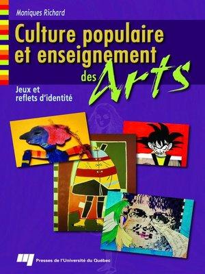 cover image of Culture populaire et enseignement des arts