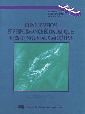 cover image of Concertation et performance économique : vers de nouveaux modèles ?
