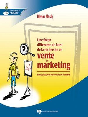 cover image of Une façon différente de faire de la recherche en vente et marketing