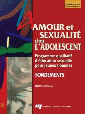 cover image of Amour et sexualité chez l'adolescent - Fondements