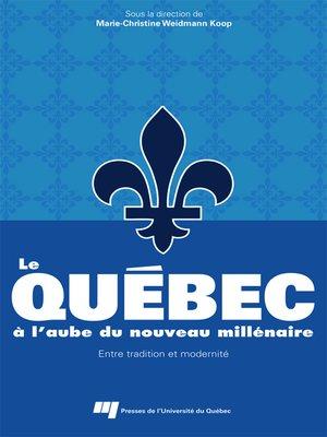 cover image of Le Québec à l'aube du nouveau millénaire