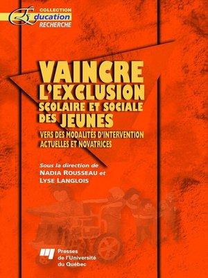cover image of Vaincre l'exclusion scolaire et sociale des jeunes