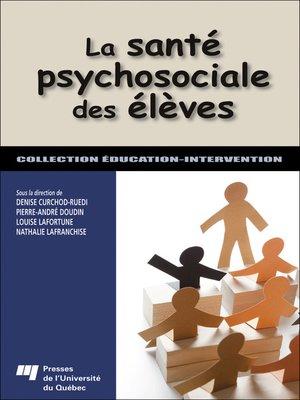 cover image of La santé psychosociale des élèves