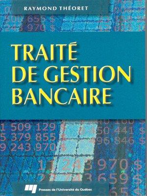 cover image of Traité de gestion bancaire