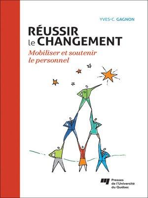 cover image of Réussir le changement