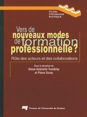 cover image of Vers de nouveaux modes de formation professionnelle ?