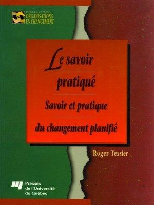 cover image of Le savoir pratiqué