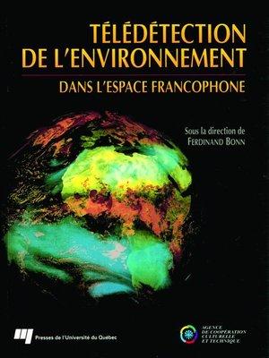 cover image of Télédétection de l'environnement dans l'espace francophone