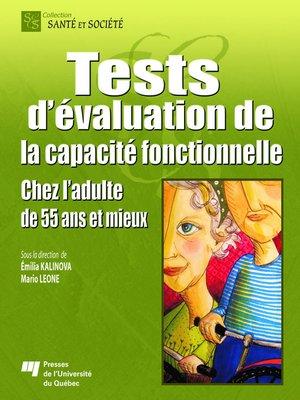 cover image of Tests d'évaluation de la capacité fonctionnelle chez l'adulte de 55 ans et mieux