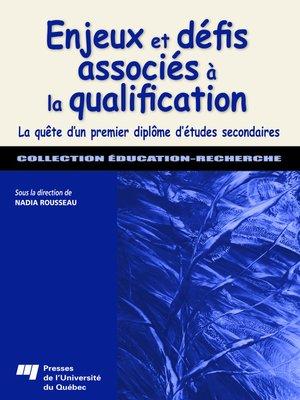 cover image of Enjeux et défis associés à la qualification