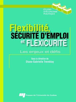 cover image of Flexibilité, sécurité d'emploi et flexicurité